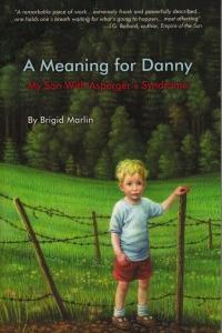 A Meaning for Danny: My Son With Asperger's Syndrome