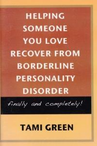 Helping Someone You Love Recover From Borderline Personality Disorder