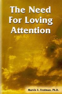The Need for Loving Attention