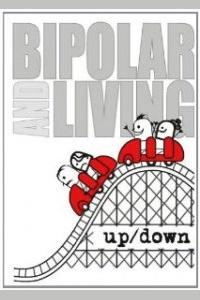 BIPOLAR AND LIVING: up/down