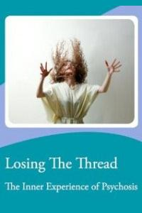 Losing The Thread: The Inner Experience of Psychosis