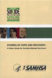 Stories Of Hope And Recovery: A Video Guide for Suicide Attempt Survivors