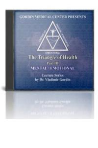 The Triangle of Health: Part III MENTAL/EMOTIONAL